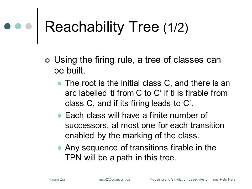 Reachability Tree (1/2) Using the firing rule, a tree of classes can be built.