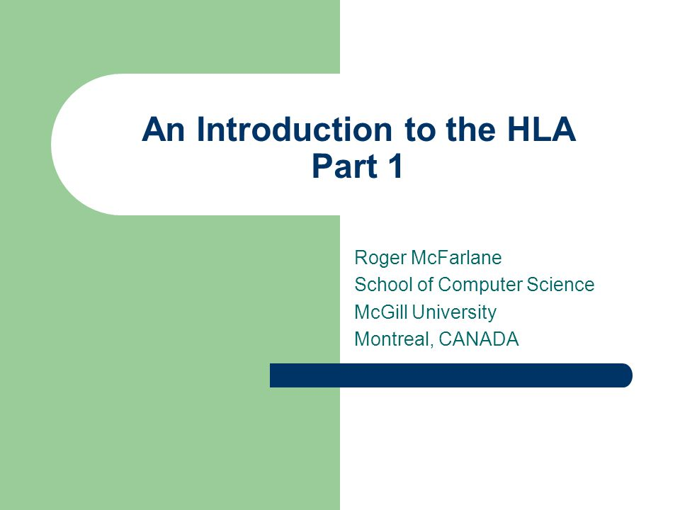 Overview Introduction – What is the HLA.
