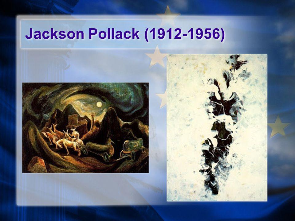 Jackson Pollack (1912-1956)