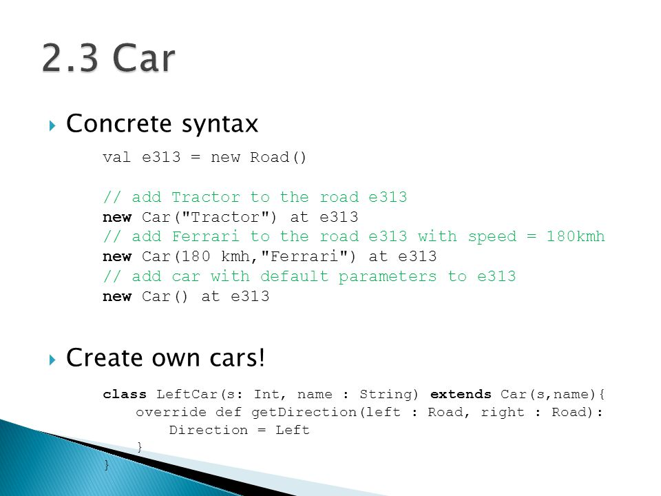  Concrete syntax  Create own cars.