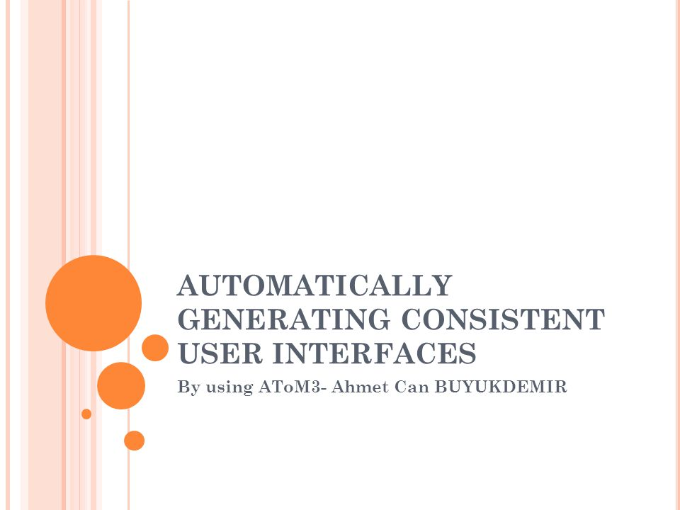 AUTOMATICALLY GENERATING CONSISTENT USER INTERFACES By using AToM3- Ahmet Can BUYUKDEMIR
