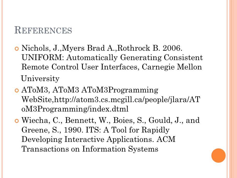 R EFERENCES Nichols, J.,Myers Brad A.,Rothrock B. 2006.