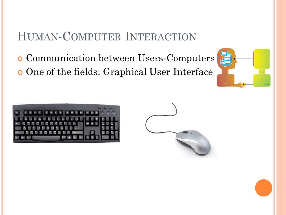 T ECHNOLOGY A DVANCES...So Graphical User Interfaces become more and more complex...