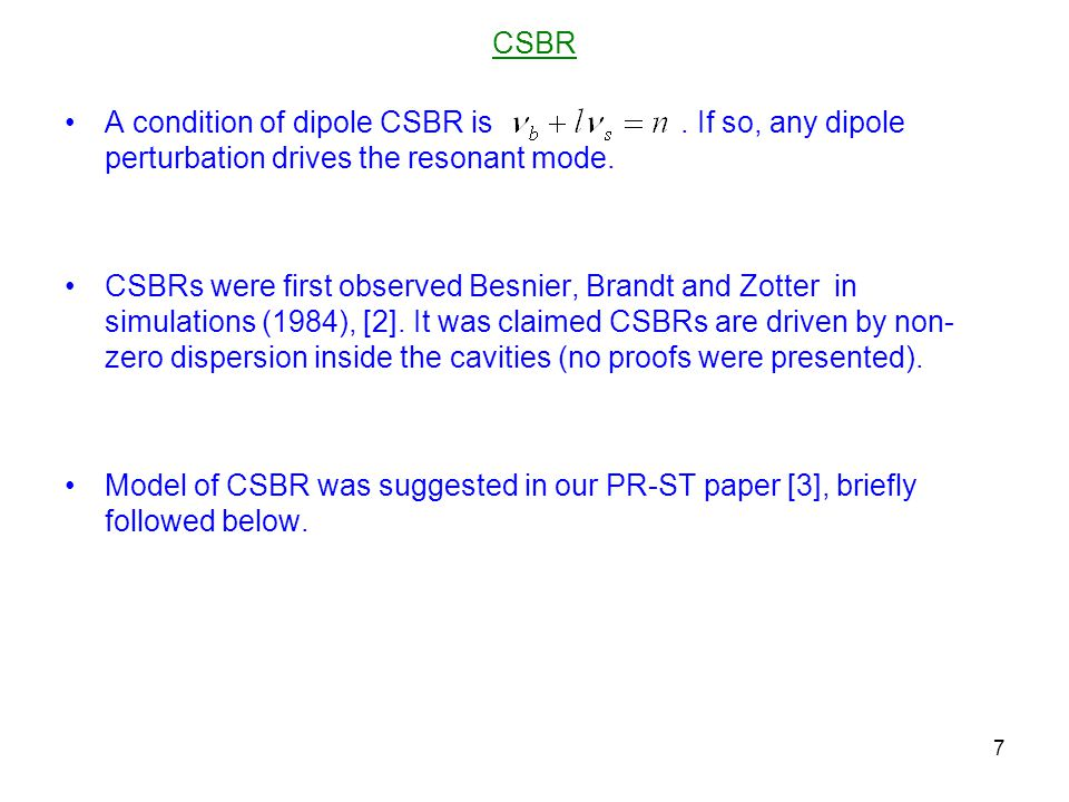 CSBR A condition of dipole CSBR is. If so, any dipole perturbation drives the resonant mode.