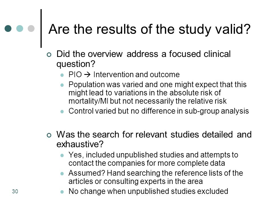 30 Are the results of the study valid. Did the overview address a focused clinical question.