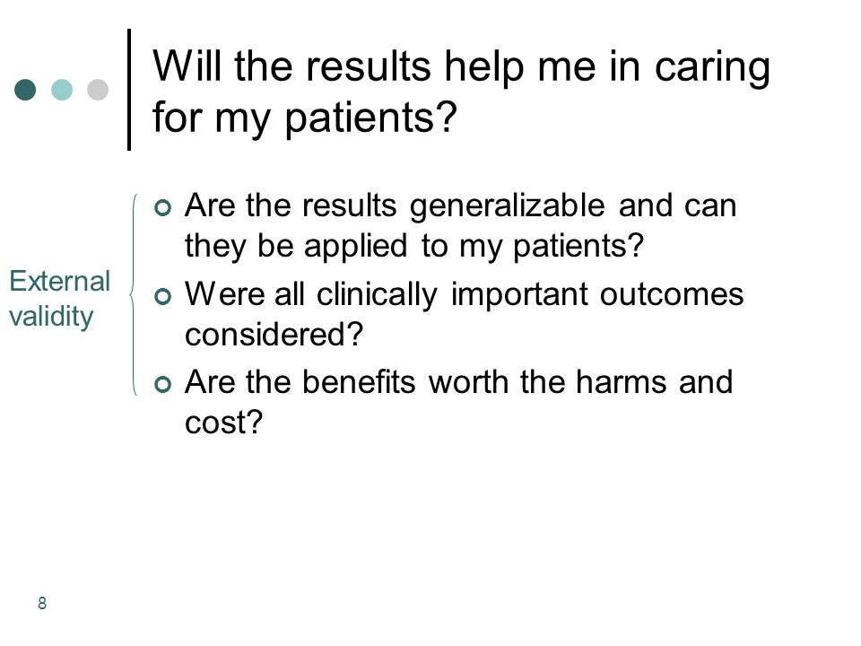 8 Will the results help me in caring for my patients.