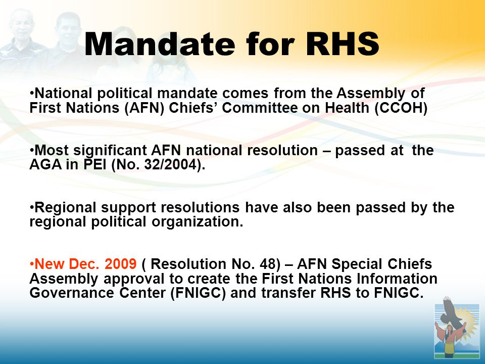 National political mandate comes from the Assembly of First Nations (AFN) Chiefs' Committee on Health (CCOH) Most significant AFN national resolution – passed at the AGA in PEI (No.