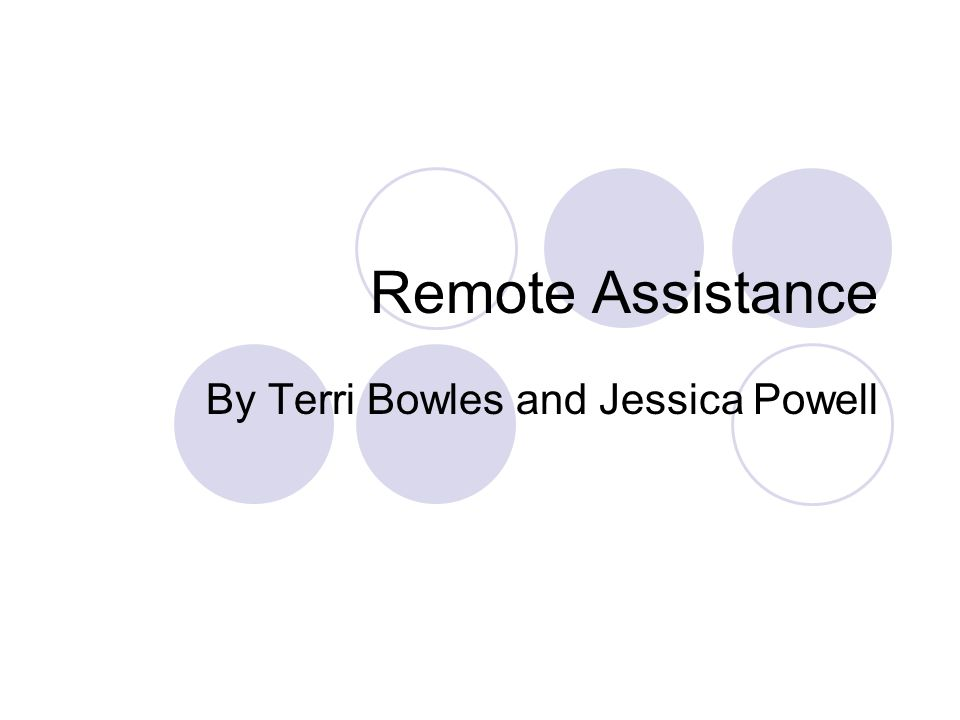Remote Assistance By Terri Bowles and Jessica Powell