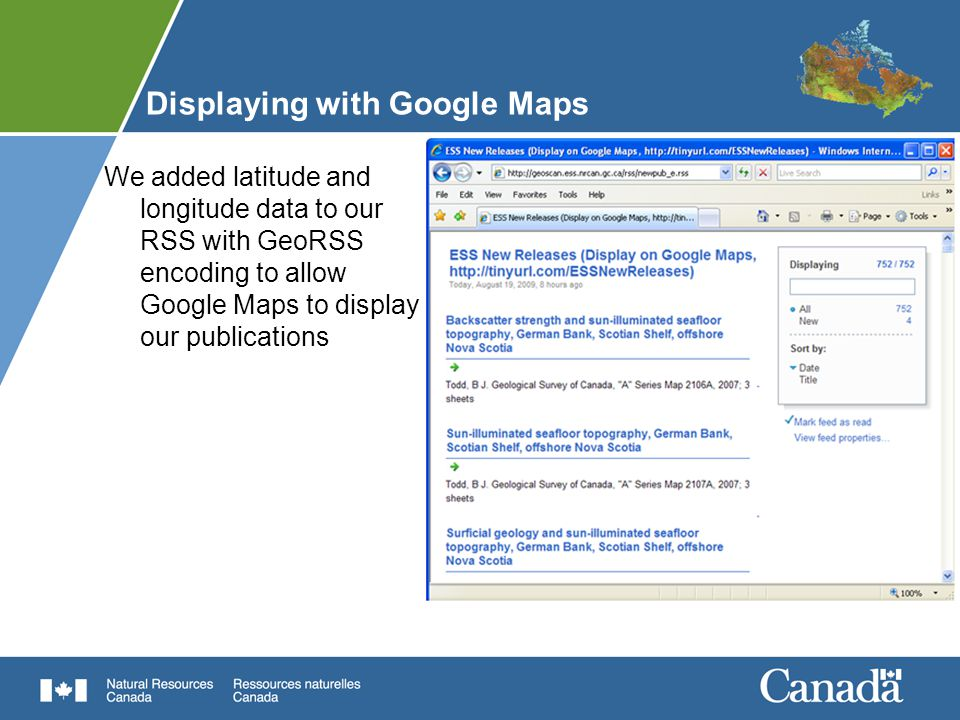 Displaying with Google Maps We added latitude and longitude data to our RSS with GeoRSS encoding to allow Google Maps to display our publications
