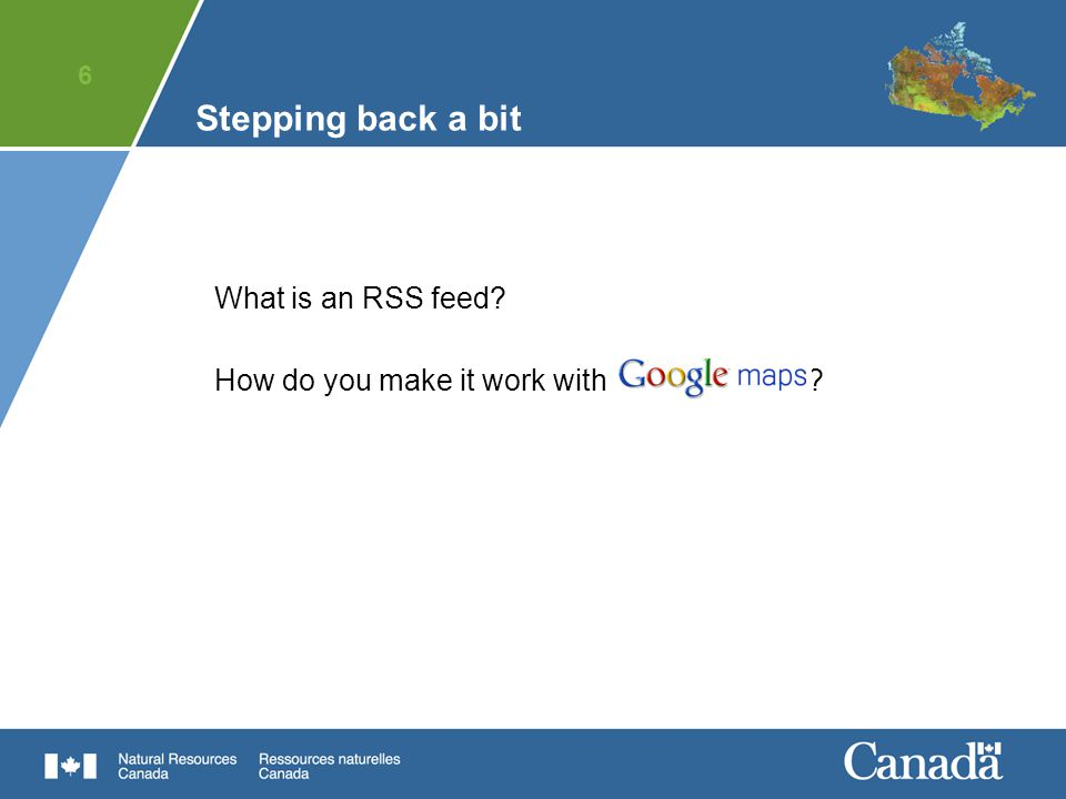 6 Stepping back a bit What is an RSS feed How do you make it work with Google Maps