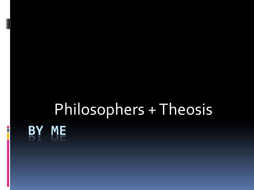 Philosophers + Theosis
