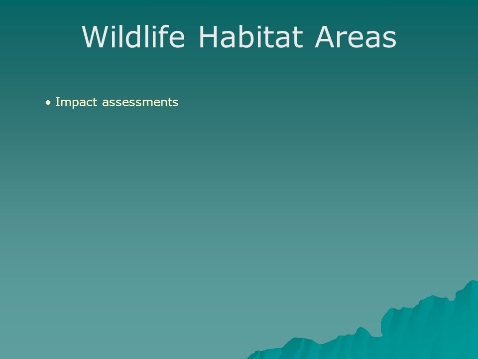 Wildlife Habitat Areas Impact assessments