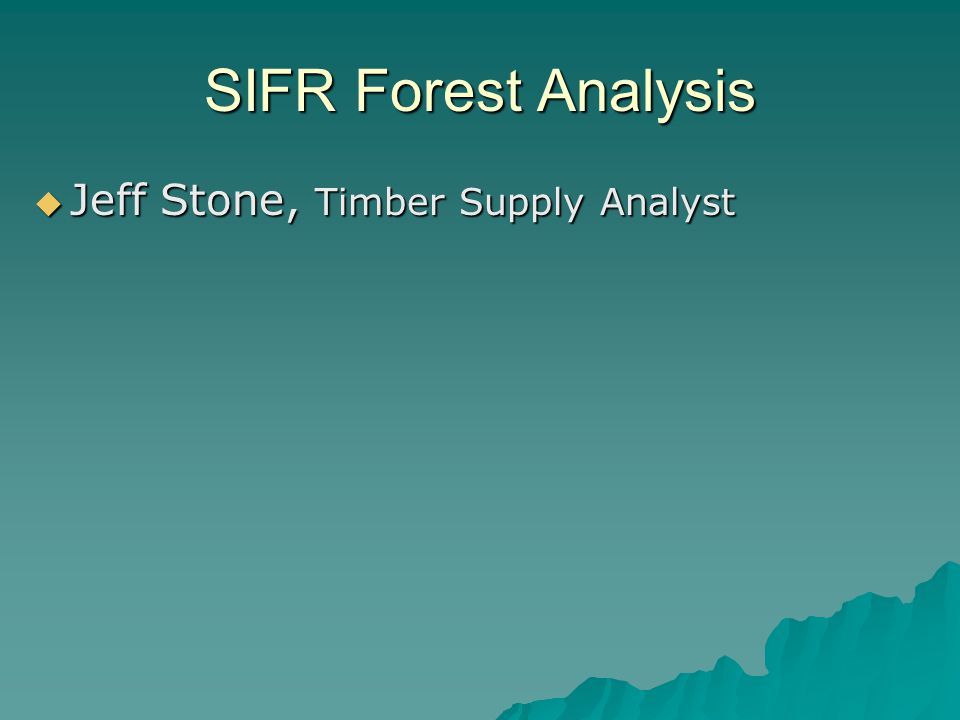  Jeff Stone, Timber Supply Analyst