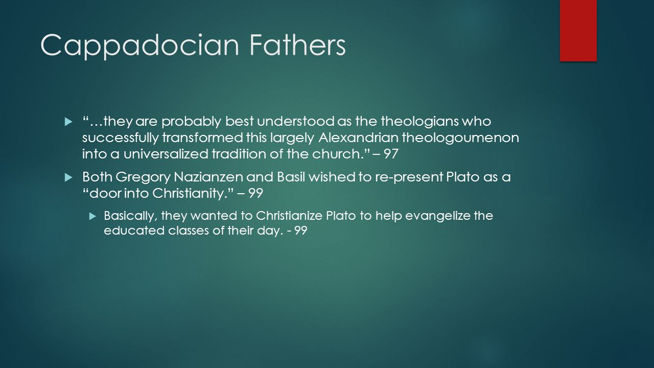 """Cappadocian Fathers  """"…they are probably best understood as the theologians who successfully transformed this largely Alexandrian theologoumenon into"""