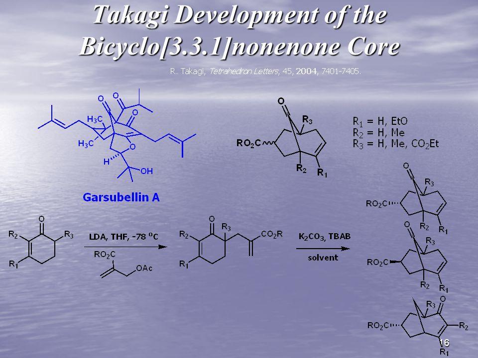 16 Takagi Development of the Bicyclo[3.3.1]nonenone Core