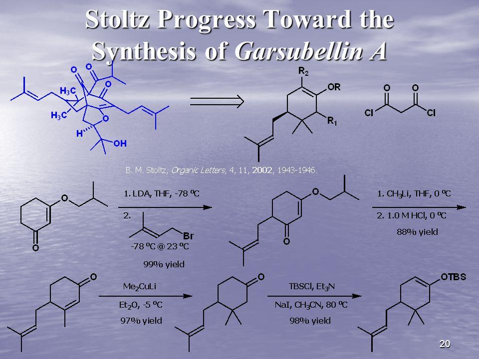 20 Stoltz Progress Toward the Synthesis of Garsubellin A
