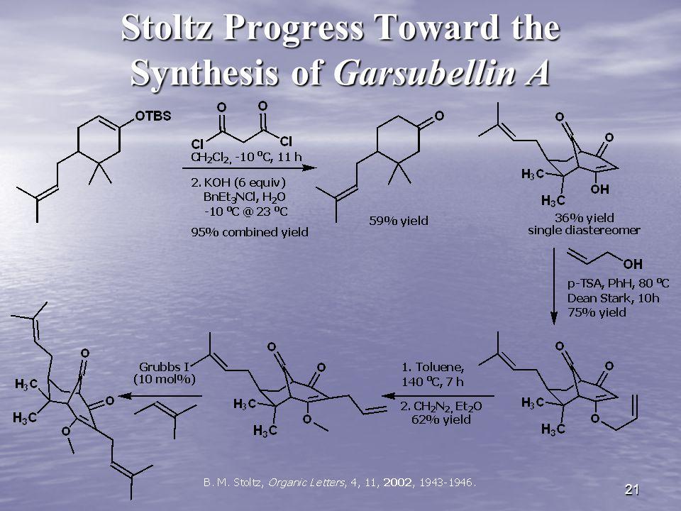 21 Stoltz Progress Toward the Synthesis of Garsubellin A