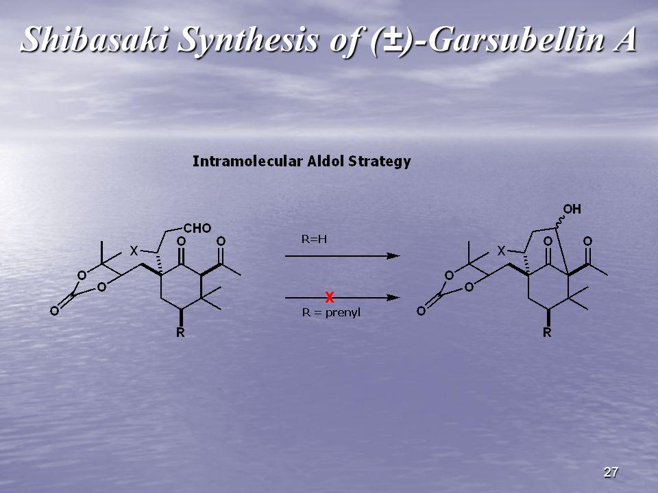 27 Shibasaki Synthesis of (±)-Garsubellin A