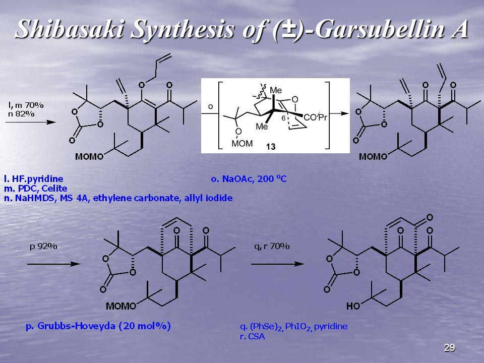 29 Shibasaki Synthesis of (±)-Garsubellin A