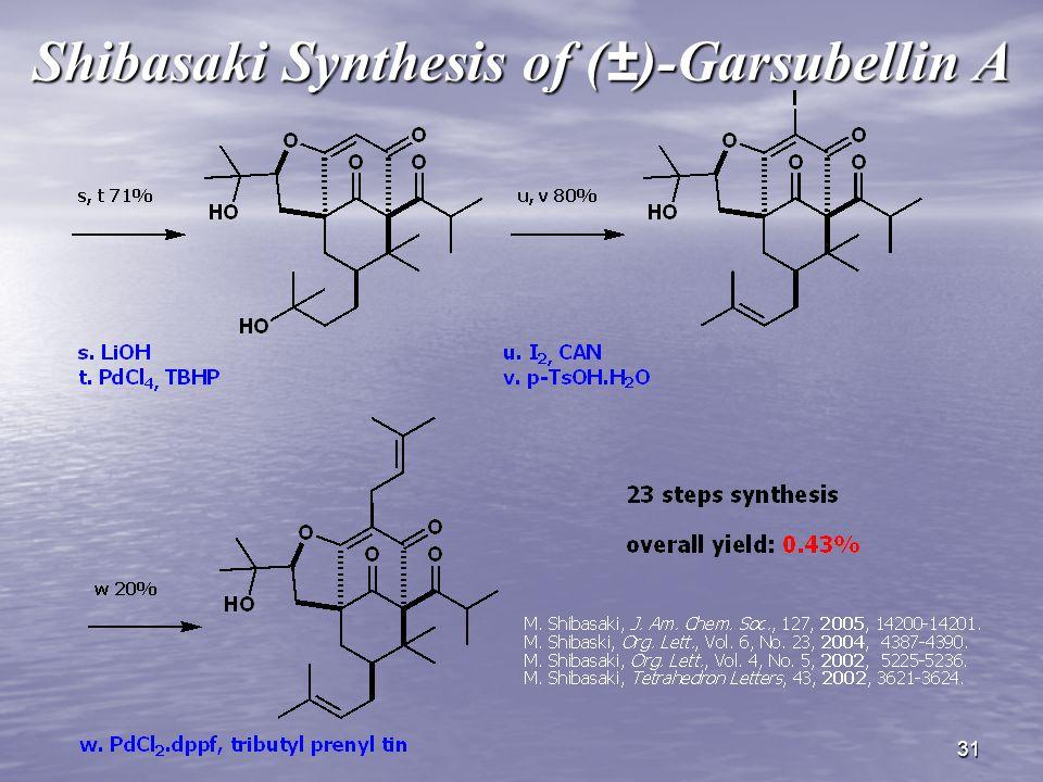 31 Shibasaki Synthesis of (±)-Garsubellin A