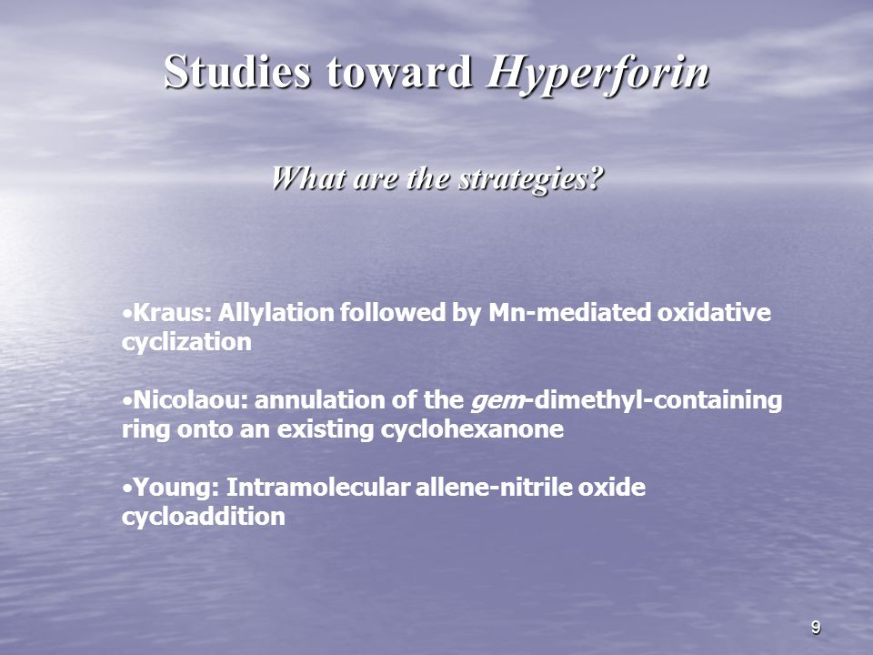 9 Studies toward Hyperforin What are the strategies? Kraus: Allylation followed by Mn-mediated oxidative cyclization Nicolaou: annulation of the gem-d