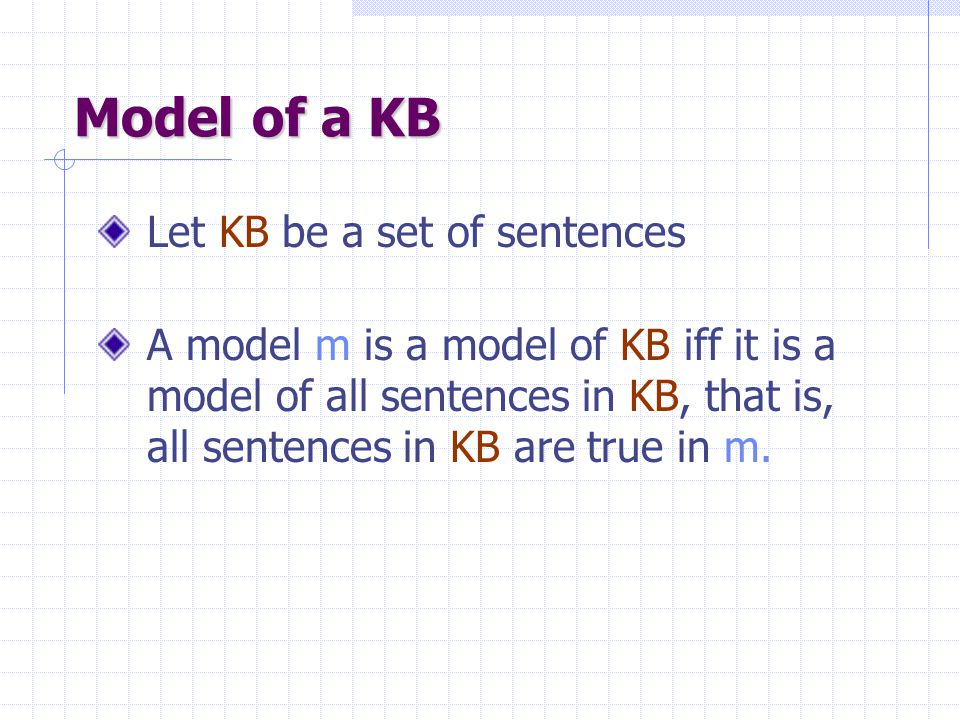 Model A model of a sentence is an assignment of a truth value – true or false – to every atomic sentence such that the sentence evaluates to true.