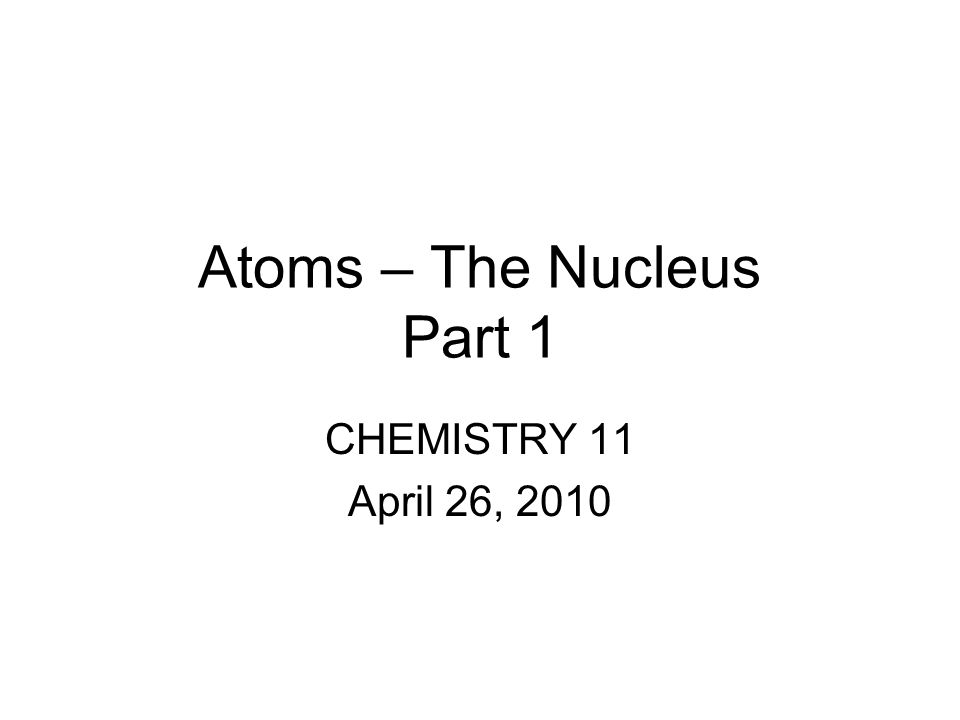 The Nucleus The atom contains a nucleus of protons and neutrons and is surrounded by electrons Protons are charged +1 Electrons are charged -1 Neutrons are charged 0 (no charge)