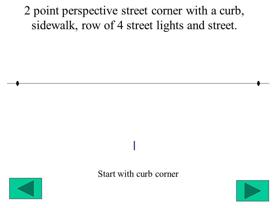 Start with curb corner