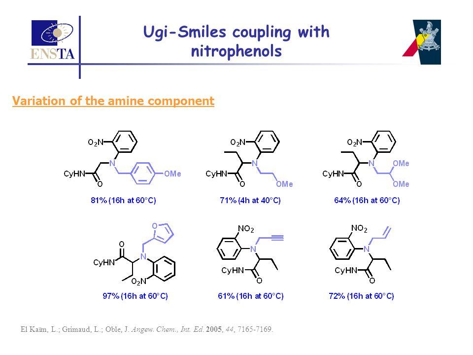 El Kaïm, L.; Grimaud, L.; Oble, J. Angew. Chem., Int. Ed. 2005, 44, 7165-7169. Variation of the amine component Ugi-Smiles coupling with nitrophenols