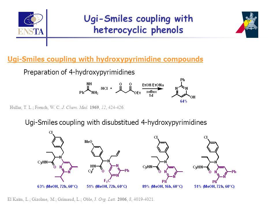 Preparation of 4-hydroxypyrimidines Hullar, T. L.; French, W. C. J. Chem. Med. 1969, 12, 424-426. Ugi-Smiles coupling with disubstitued 4-hydroxypyrim