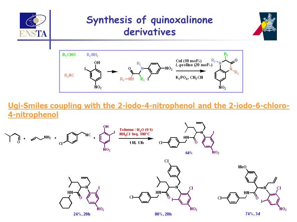 Ugi-Smiles coupling with the 2-iodo-4-nitrophenol and the 2-iodo-6-chloro- 4-nitrophenol Synthesis of quinoxalinone derivatives