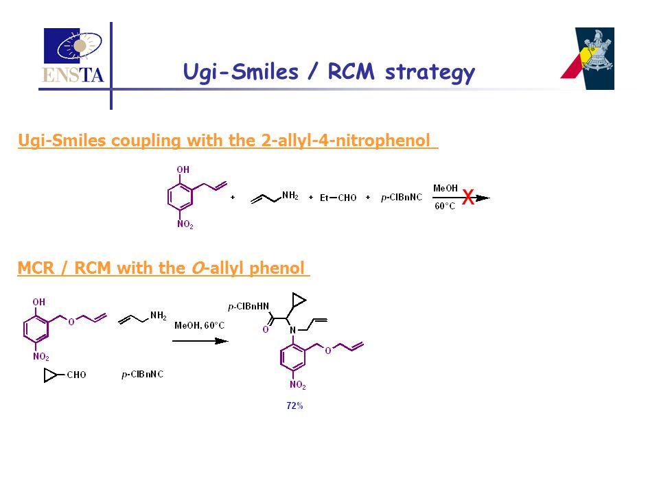 Ugi-Smiles / RCM strategy Ugi-Smiles coupling with the 2-allyl-4-nitrophenol MCR / RCM with the O-allyl phenol