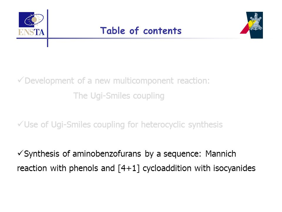 Table of contents Development of a new multicomponent reaction: The Ugi-Smiles coupling Use of Ugi-Smiles coupling for heterocyclic synthesis Synthesi