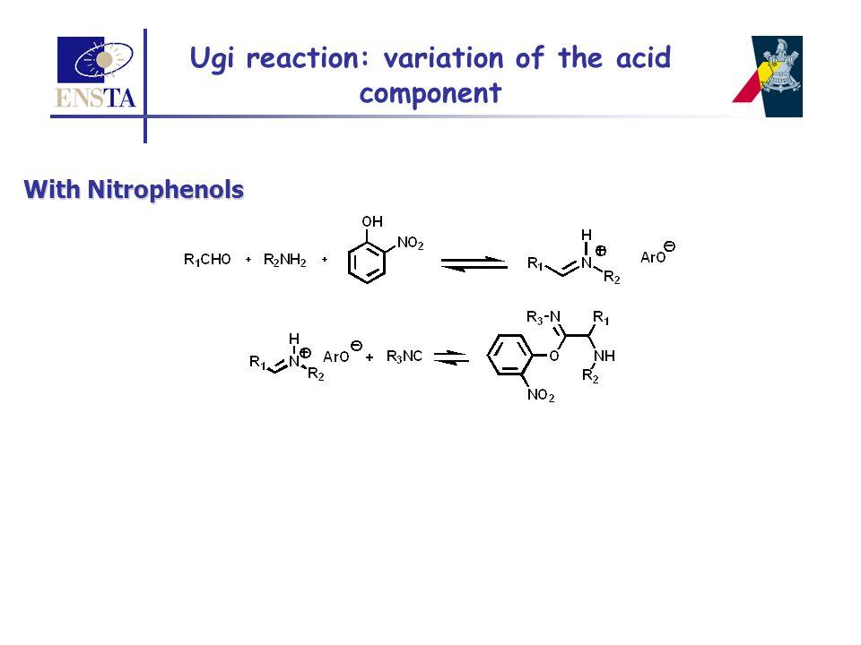 With Nitrophenols Ugi reaction: variation of the acid component