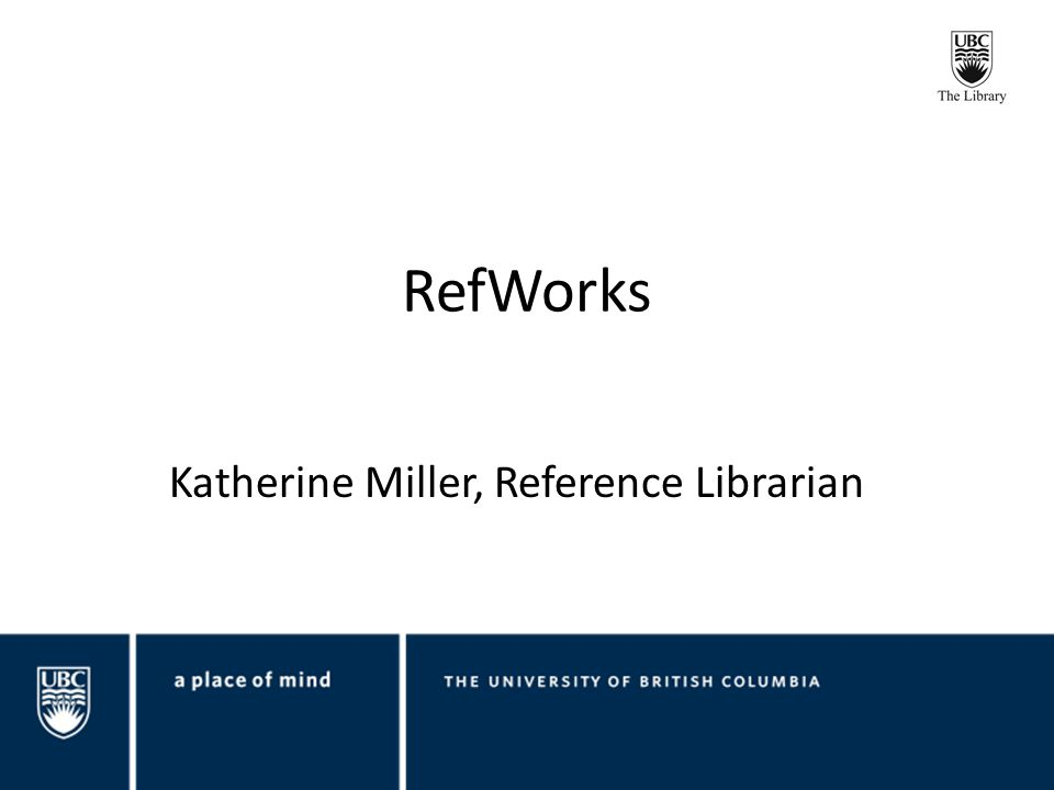 RefWorks Katherine Miller, Reference Librarian