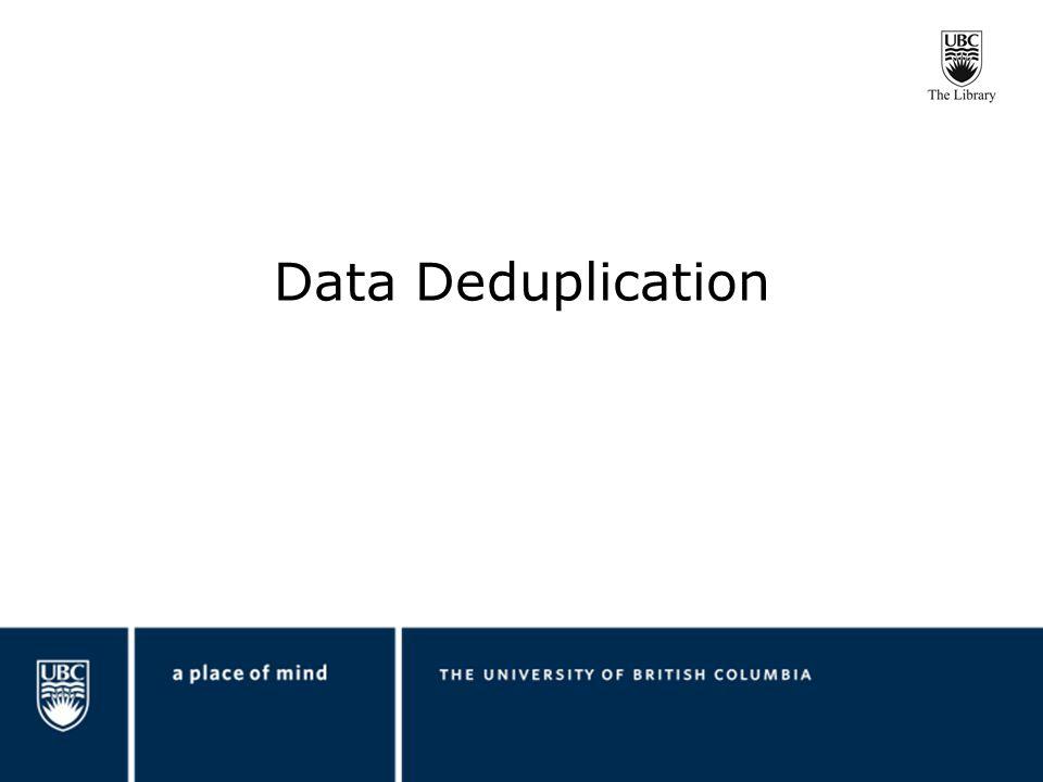 Data Deduplication