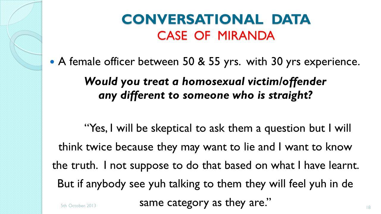 CONVERSATIONAL DATA CASE OF MIRANDA A female officer between 50 & 55 yrs.