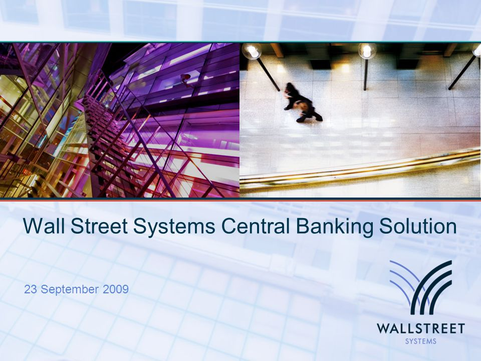 Wall Street Systems Central Banking Solution 23 September 2009