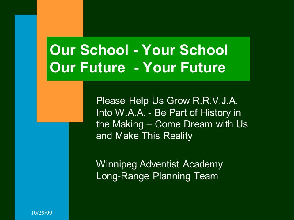 10/29/09 Our School - Your School Our Future - Your Future Please Help Us Grow R.R.V.J.A.