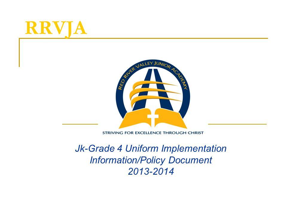 RRVJA Jk-Grade 4 Uniform Implementation Information/Policy Document 2013-2014