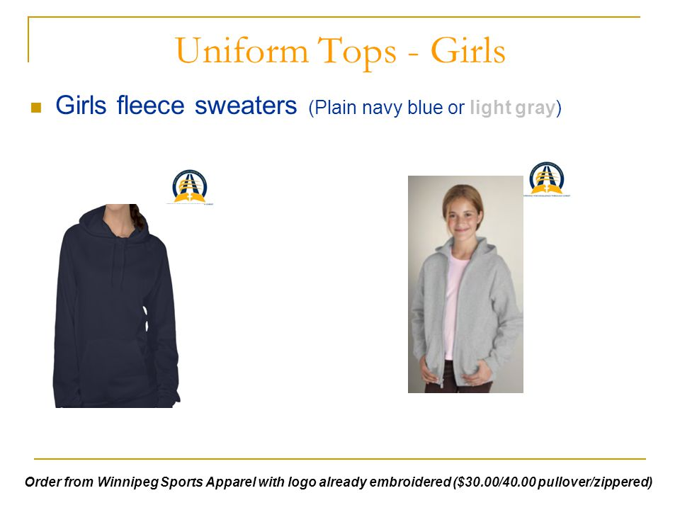 Uniform Tops - Girls Girls fleece sweaters (Plain navy blue or light gray) Order from Winnipeg Sports Apparel with logo already embroidered ($30.00/40.00 pullover/zippered)