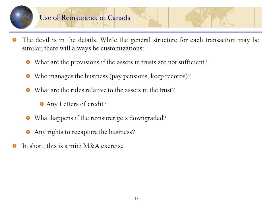13 Use of Reinsurance in Canada The devil is in the details.
