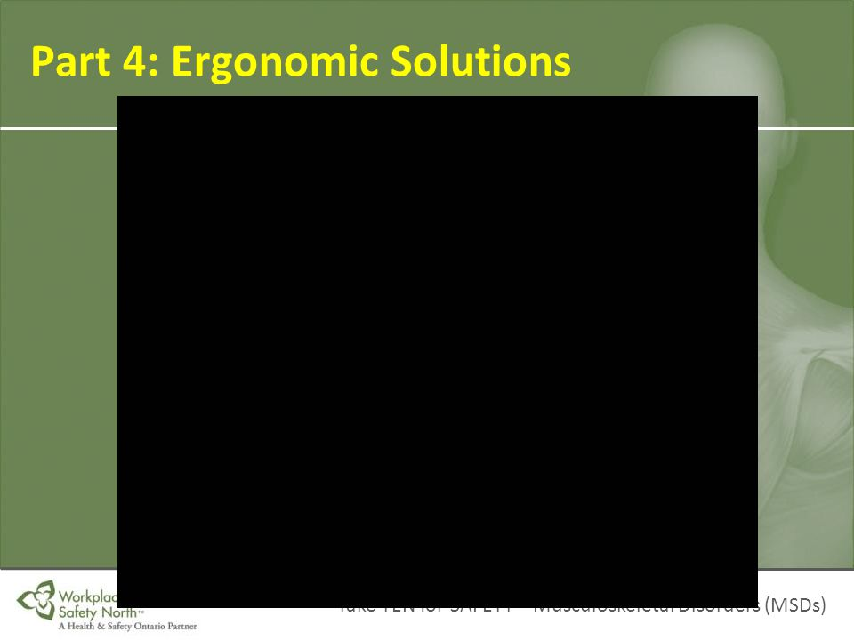 Take TEN for SAFETY – Musculoskeletal Disorders (MSDs) Part 4: Ergonomic Solutions