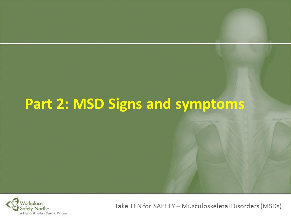 Take TEN for SAFETY – Musculoskeletal Disorders (MSDs) Part 2: MSD Signs and symptoms