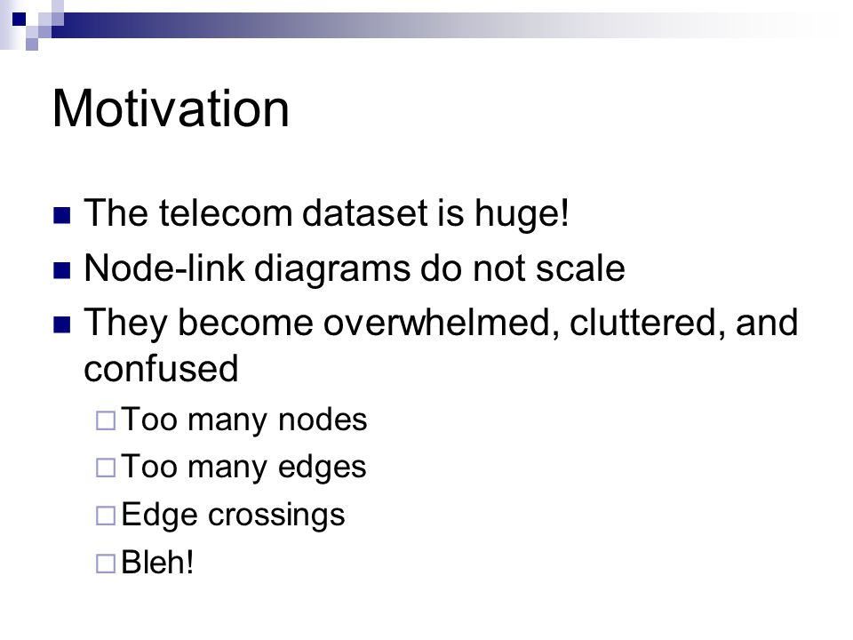 Motivation The telecom dataset is huge.