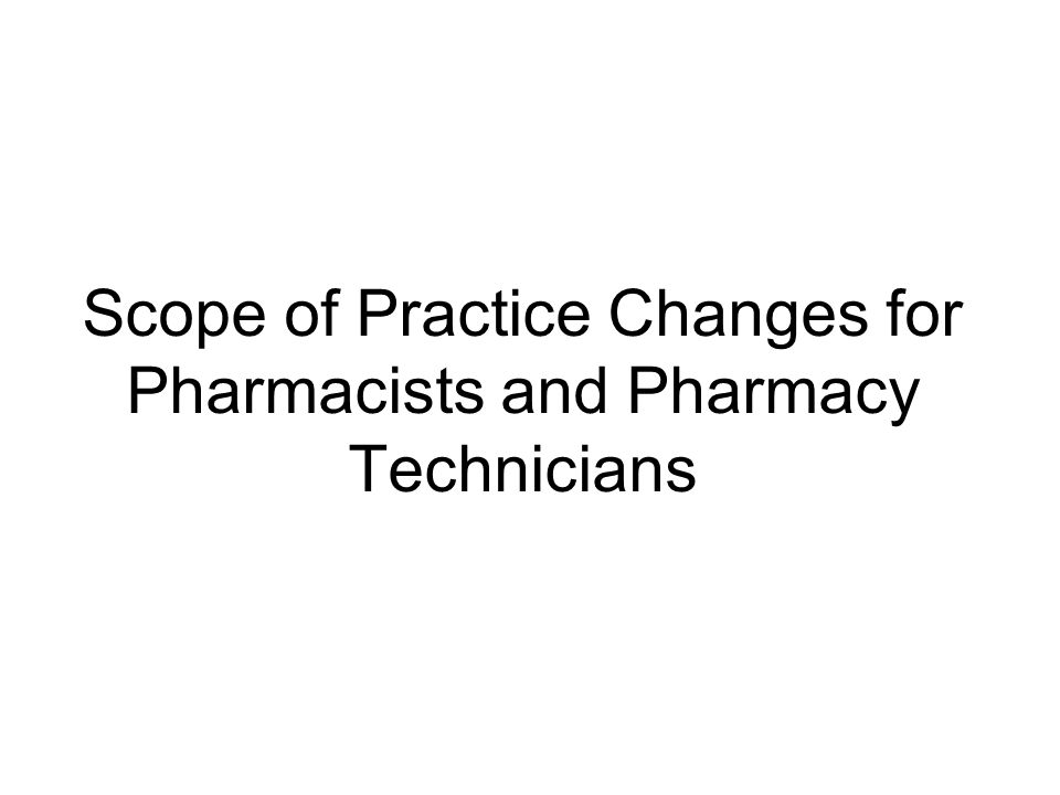 Scope of Practice Changes for Pharmacists and Pharmacy Technicians