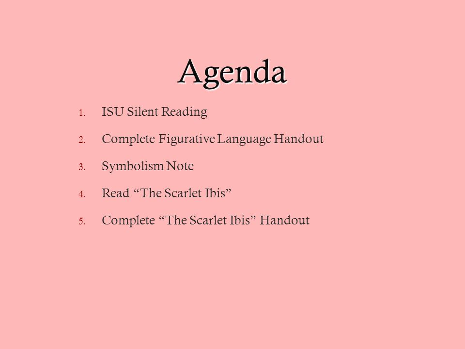 Agenda 1. ISU Silent Reading 2. Complete Figurative Language Handout 3.