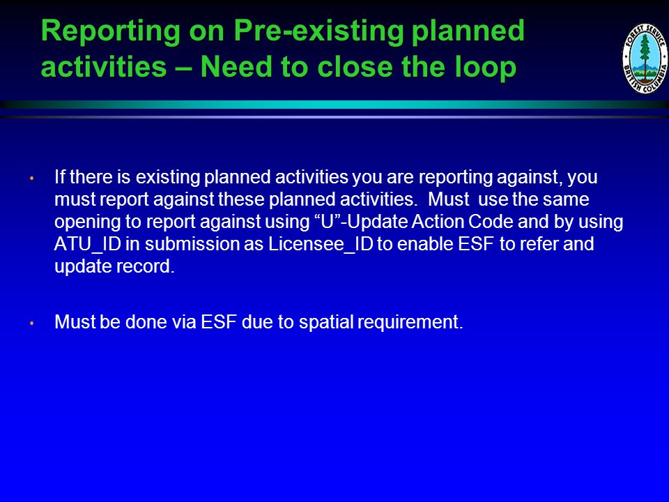 Reporting on Pre-existing planned activities – Need to close the loop If there is existing planned activities you are reporting against, you must report against these planned activities.