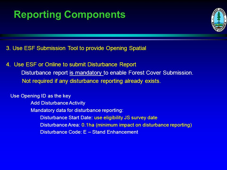 Reporting Components. 3. Use ESF Submission Tool to provide Opening Spatial 4.