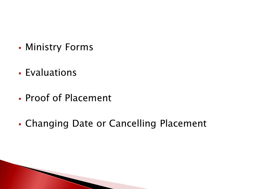  Ministry Forms  Evaluations  Proof of Placement  Changing Date or Cancelling Placement